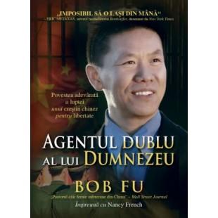 Agentul dublu al lui Dumnezeu de Bob Fu
