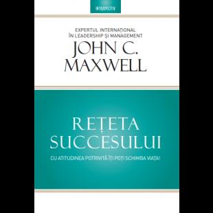 Reteta succesului - Cu atitudinea potrivita iti poti schimba viata