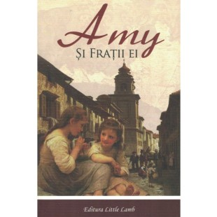 Amy si fratii ei - povestiri crestine pentru copii