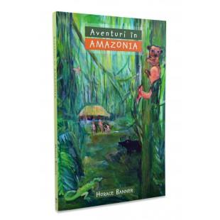 Aventuri in Amazonia de Horace Banner