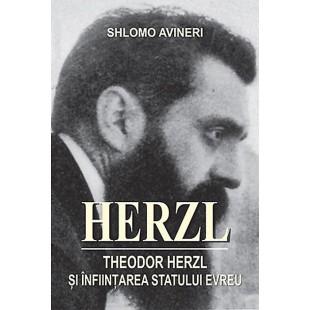 Herzl. Theodor Herzl şi înfiinţarea statului evreu