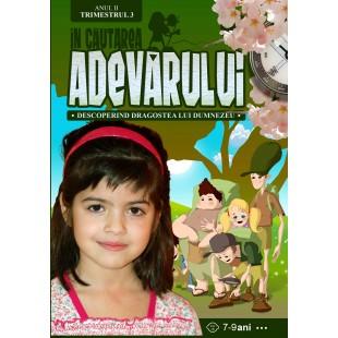 În Căutarea Adevărului - Manual pentru lucratorii biblici cu copii, Anul 2, trimestrul 3 (7-9 ani)