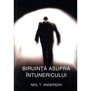 Biruinta asupra întunericului de Neil T. Anderson