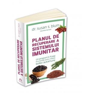 Planul de recuperare a sistemului imunitar - Un program in 4 pasi recomandat pentru tratarea bolilor autoimune