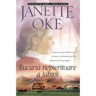 Bucuria nepieritoare a iubirii, Janette Oke carti