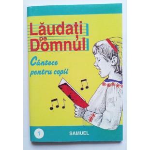Cantece pentru copii- Laudati pe Domnul