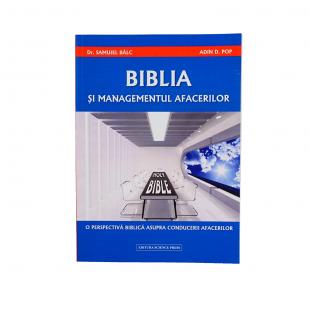 Biblia si managementul afacerilor. O perspectiva biblica asupra conducerii afacerilor