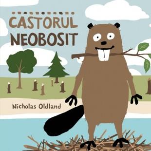 Castorul neobosit - Povestiri pentru copii (3-9 ani)