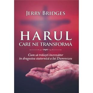 Harul Care Ne Transforma - studiu biblic