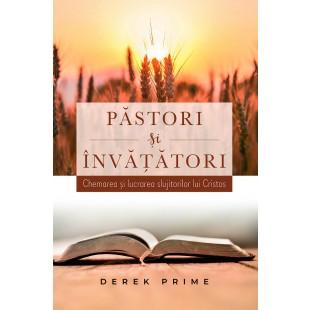 Pastori și Invatatori - Chemarea si lucrarea slujitorilor lui Cristos