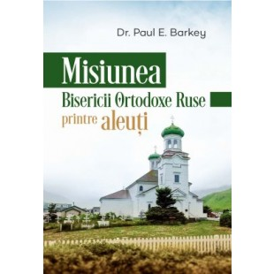 Misiunea bisericii ortodoxe ruse printre aleuti