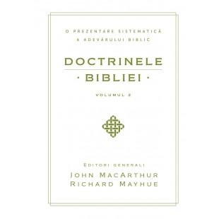 Doctrinele Bibliei - Volumul 2 - O prezentare sistematică a adevărului biblic