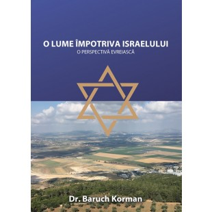 O lume împotriva Israelului - O perspectivă evreiască