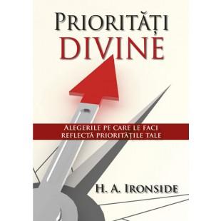 Prioritati Divine - Alegerile pe care le faci reflecta prioritatile tale