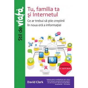 Tu, familia ta si internetul - Crestinii si era informatiei