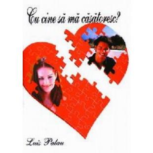 Cu cine sa ma casatoresc de Luis Palau
