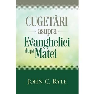 Cugetari asupra Evangheliei dupa Matei de J.C. Ryle