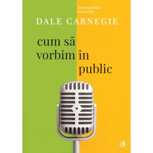 Cum sa vorbim in public (Editia III) - Dezvoltare personală