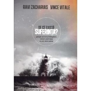 De ce exista suferinta de Ravi Zacharias & Vince Vitale