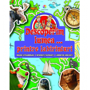 Descoperim lumea... printre labirinturi - Enciclopedie pentru copii (7+ ani)