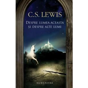 Despre lumea aceasta si despre alte lumi de C. S. Lewis