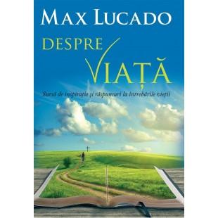 Despre viata de  Max Lucado