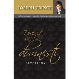 Destinat sa domnesti - devotional