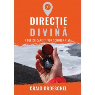 Directie divina. 7 decizii care iti vor schimba viata, Craig Groeschel