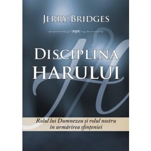 Disciplina Harului de Jerry Bridges
