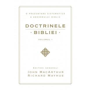 Doctrinele Bibliei - O prezentare sistematica a adevarului biblic - volumul 1