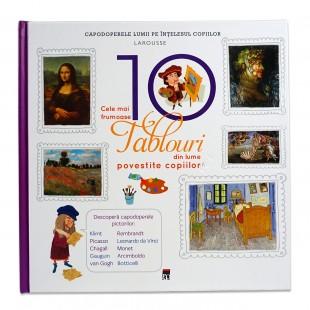Cele mai frumoase 10 tablouri din lume povestite copiilor - Enciclopedie pentru copii (10-14 ani)