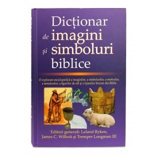 Dictionar biblic explicativ de imagini si simboluri biblice de Leland Ryken, James C. Wilhoit si Tremper Longman III
