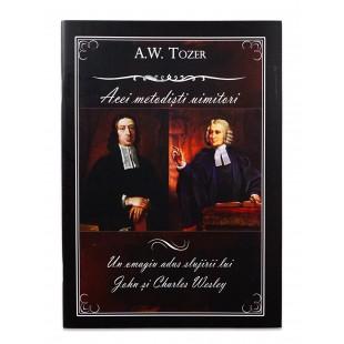 Acei metodisti uimitori A.W. Tozer