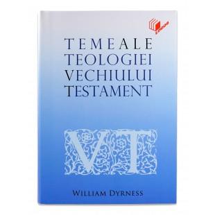 Teme ale teologiei Vechiului Testament de William Dyrness