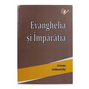 Evanghelia şi Împărăţia de Graeme Goldsworthy