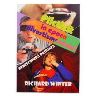 Plictisit in epoca divertismentului de Richard Winter