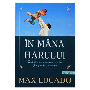 In mana Harului de Max Lucado