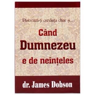 Cand Dumnezeu e de neinteles, James Dobson
