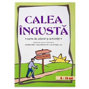 Calea Ingusta - Carte de colorat şi activităţi