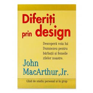Diferiti prin design - Descopera voia lui Dumnezeu pentru barbatii si femeile zilelor noastre