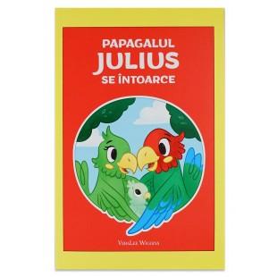 Papagalul Julius se întoarce - Povestiri crestine pentru copii