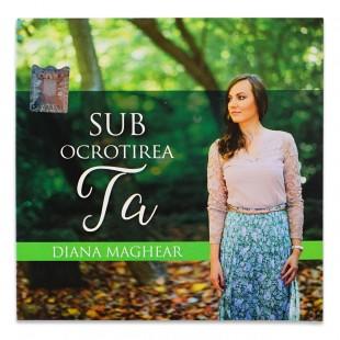 Diana Maghear - Sub ocrotirea Ta