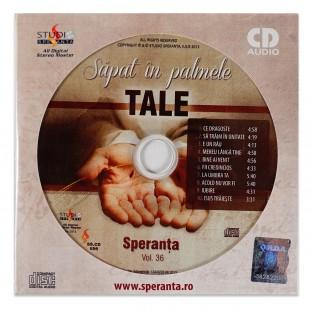 Speranta si prietenii- Sapat in palmele Tale, vol.36 , CD
