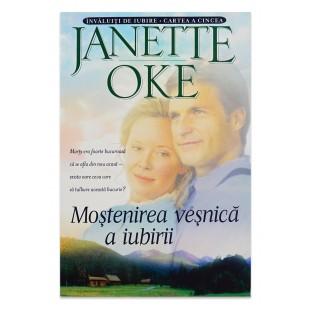 Mostenirea vesnica a iubrii de Janette Oke