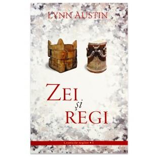 Zei si regi (Seria Cronicile regilor, vol. 1) Lynn Austin