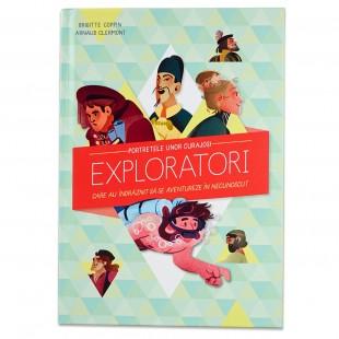 Portretele unor curajoși exploratori