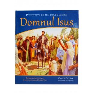 Povestește-mi mai multe despre Domnul Isus - Povestiri Biblice pentru copii