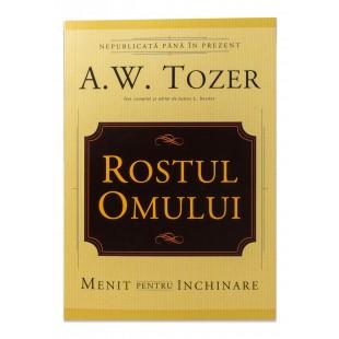 Rostul omului de A.W. Tozer