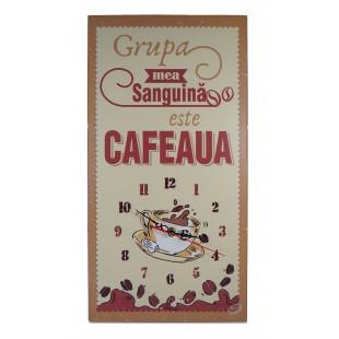 Ceas motivational  -  GRUPA MEA SANGUINA ESTE CAFEAUA - 50x27cm