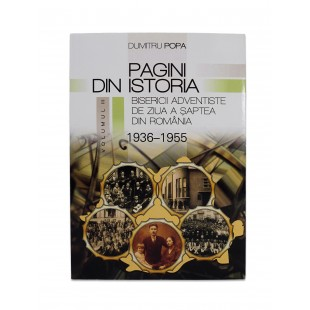 Pagini din istoria Bisericii Adventiste - vol. 3